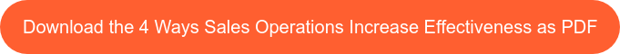 Download the 4 Ways Sales Operations Increase Effectiveness as PDF