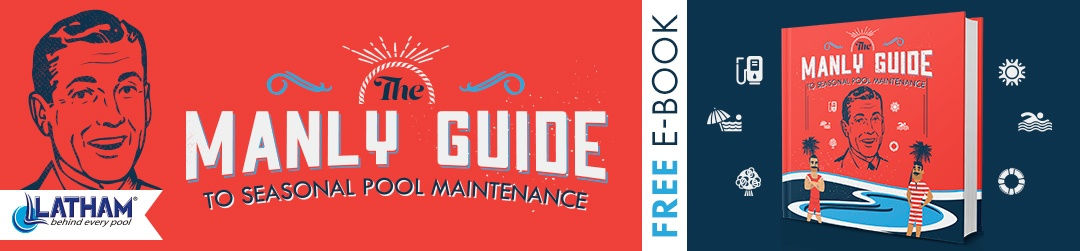 Latham Pool Products A Seasonal Guide to Swimming Pool Maintenance