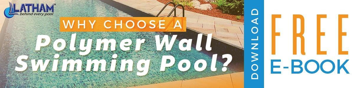 Why Choose an Inground Polymer Wall Swimming Pool eBook