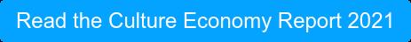 Read the Culture Economy Report 2021