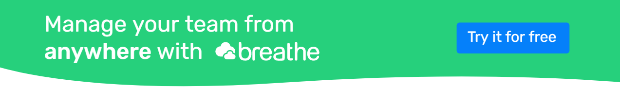 Manage your team from anywhere with Breathe. Start your free trial.