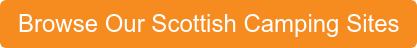 Browse Our Scottish Camping Sites