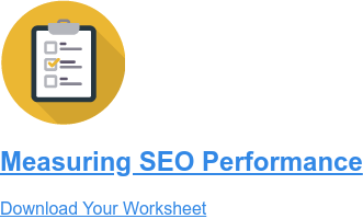Measuring SEO Performance  Download Your Worksheet
