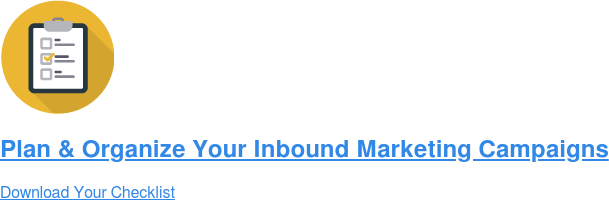 Plan & Organize Your Inbound Marketing Campaigns  Download Your Checklist