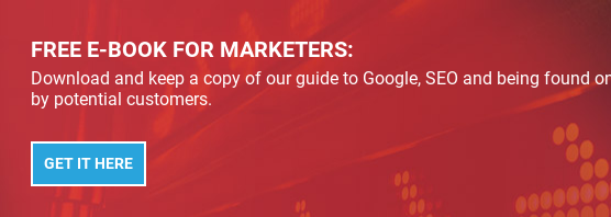 FREE E-BOOK FOR MARKETERS:  Download and keep a copy of our guide to Google, SEO and being found online  by potential customers.   Get it here