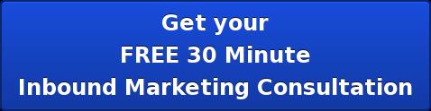 Get your FREE 30 Minute Inbound Marketing Consultation
