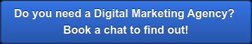 Avez-vous besoin d'une agence de marketing numérique?  Réservez un chat pour le découvrir!