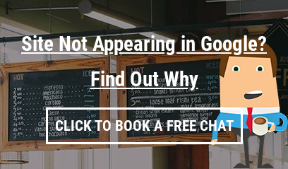 Site Not Appearing in Google?  Find Out Why  Click to Book A FREE Chat