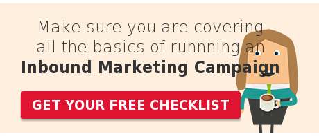 Make sure you are covering all the basics of runnning an Inbound Marketing Campaign Get your free checklist