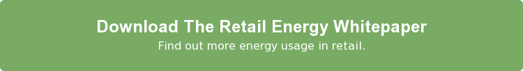 Download The Retail Energy Whitepaper Find out more energy usage in retail.