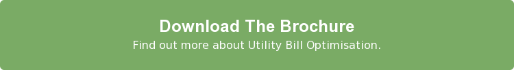Download The Brochure Find out more about Utility Bill Optimisation.