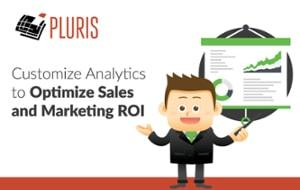 Customize Analytics to Optimize Sales and Marketing ROI