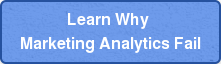 Learn Why  Marketing Analytics Fail