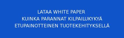 LATAAWHITE PAPER  KUINKA PARANNAT KILPAILUKYKYÄ  ETUPAINOTTEINEN TUOTEKEHITYKSELLÄ