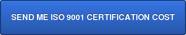 SEND ME ISO 9001 CERTIFICATION COST