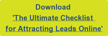 Download  'The Ultimate Checklist  for Attracting Leads Online'