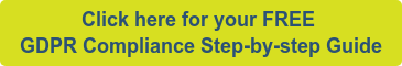 Click here for your FREE  GDPR Compliance Step-by-step Guide
