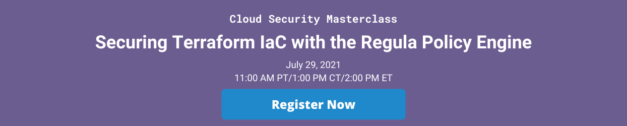 Register for Securing Terraform IaC with the Regula Policy Engine Masterclass