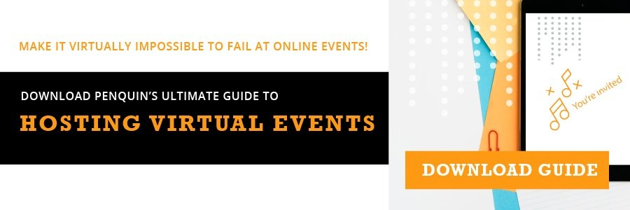Click here to download our Ultimate Guide to Hosting Virtual Events