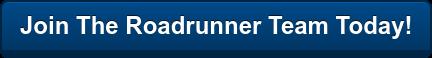 Join The Roadrunner Team Today!