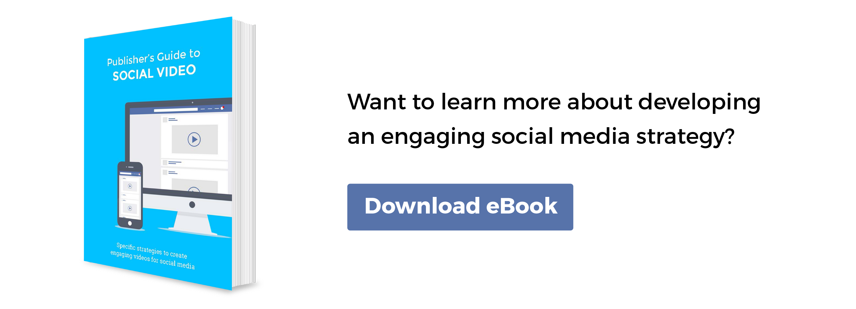 Want to learn more about developing an engaging social media strategy? Download our guide!