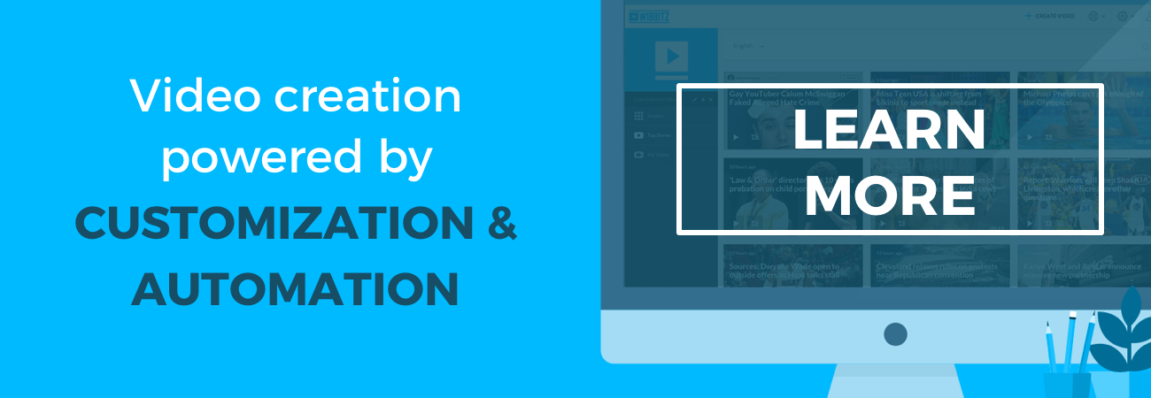 Wibbitz Creative Kit: Video creation powered by customization & automation