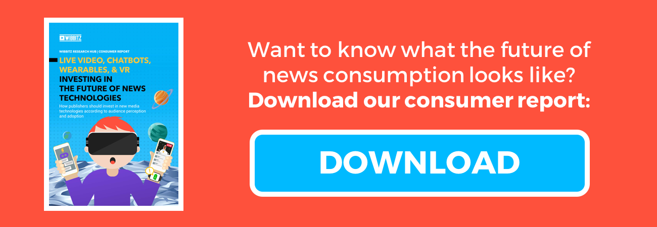 Want to know what the future of news consumption looks like? Download our full report!