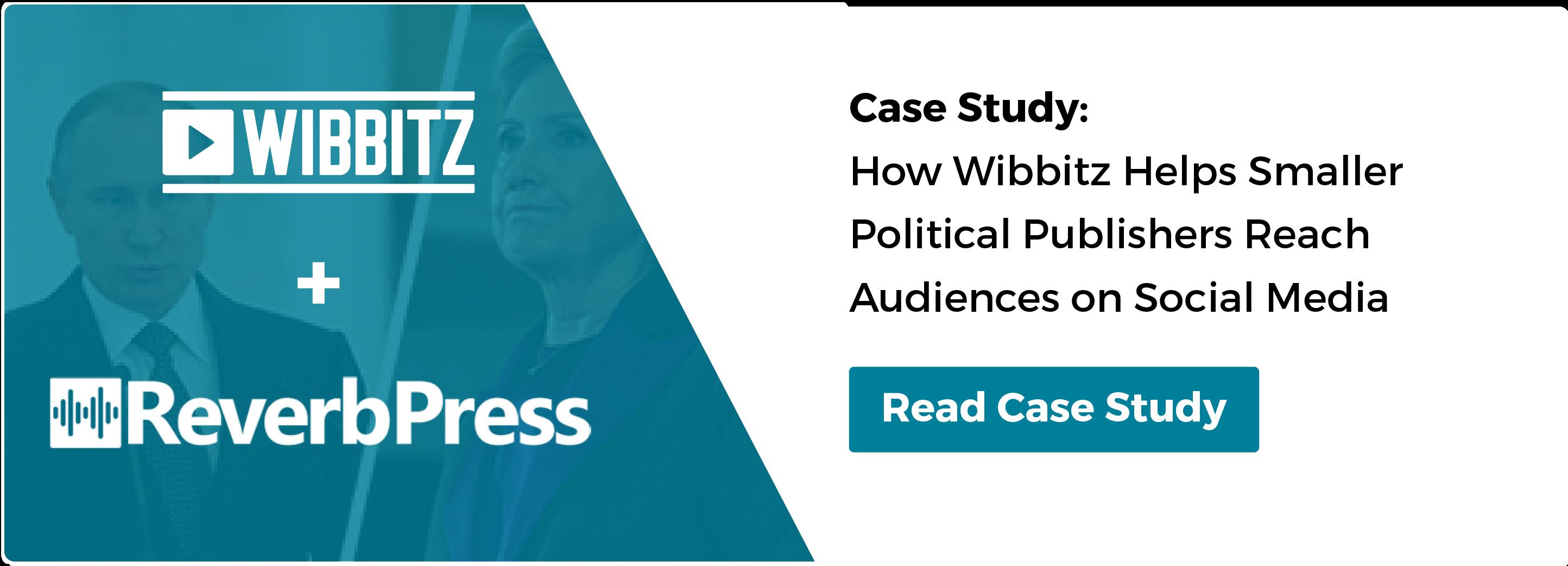 REVERB PRESS CASE STUDY: Political Publishers Reach Audiences on Social Media
