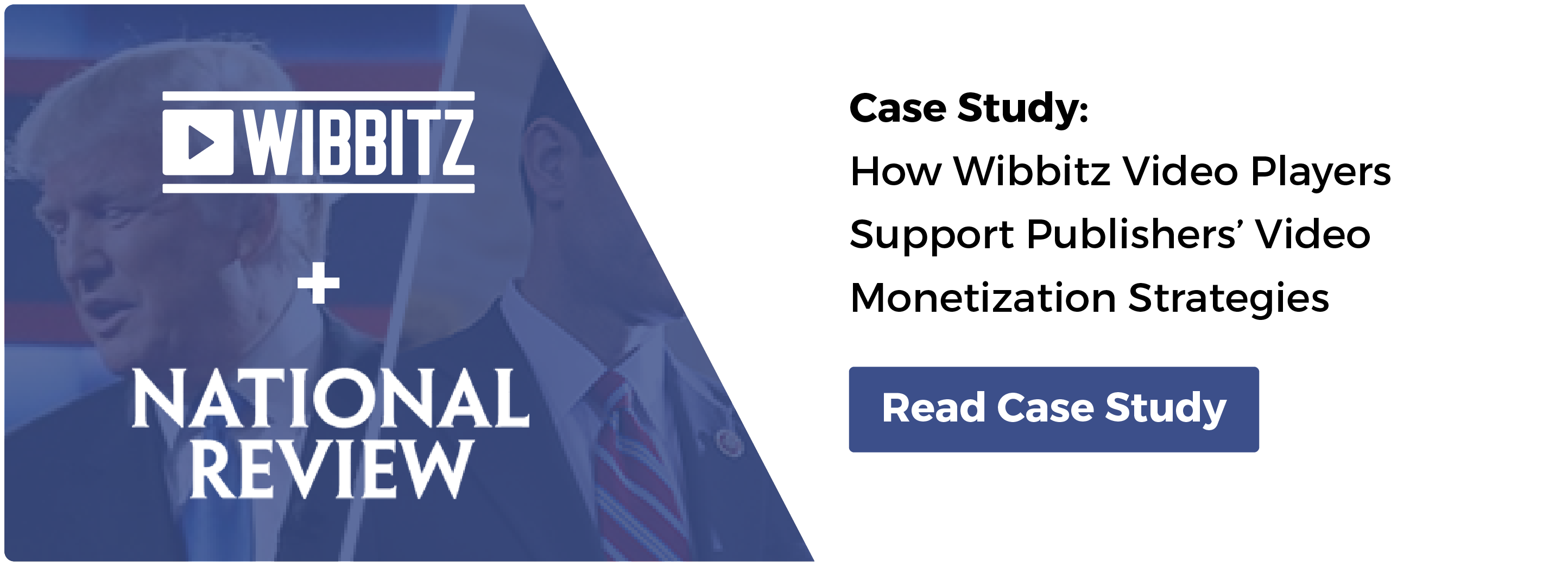 NATIONAL REVIEW CASE STUDY: How Wibbitz Video Players Support Publishers' Video Monetization Strategies