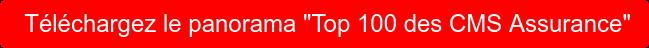 """Téléchargez le panorama """"Top 100 des CMS Assurance"""""""
