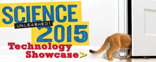 Science 2015 Unleashed Technology Showcase