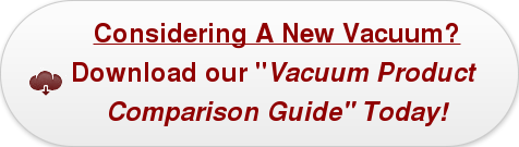Considering A New Vacuum? Download our