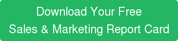 Download Your Free   Sales & Marketing Report Card