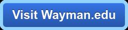 Visit Wayman.edu