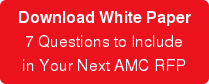 Download White Paper 7 Questions to Include  in Your Next AMC RFP