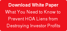 Download White Paper What You Need to Know to  Prevent HOA Liens from  Destroying Investor Profits