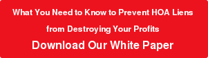 What You Need to Know to Prevent HOA Liens  from Destroying Your Profits  Download Our White Paper