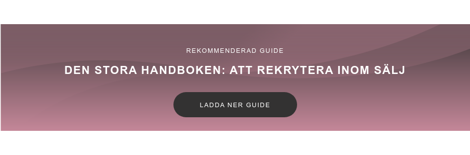 Rekommenderad guide  Den stora handboken: Att rekrytera inom sälj Ladda ner guide