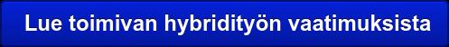 Lue toimivan hybridityön vaatimuksista