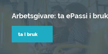 Arbetsgivare: ta ePassi i bruk Ta i bruk