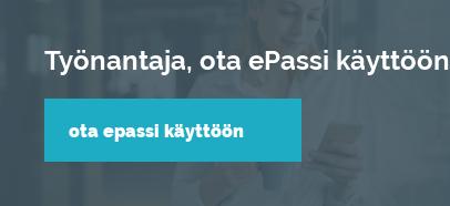 Työnantaja, ota ePassi käyttöön Ota ePassi käyttöön