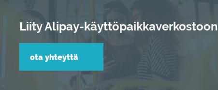 Liity Alipay-käyttöpaikkaverkostoon Ota yhteyttä