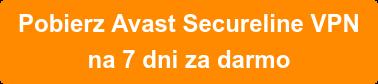 Pobierz Avast Secureline VPN na 7 dni za darmo