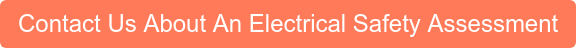 Contact Us About An Electrical Safety Assessment