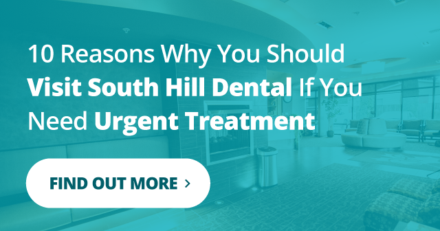visit South Hill Dental if you need urgent treatment