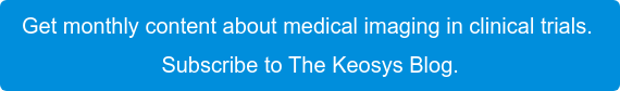 Get monthly content about medical imaging in clinical trials.  Subscribe to The Keosys Blog.