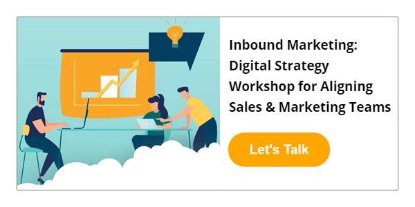 Inbound Marketing: Digital Strategy Workshop for Aligning Sales & Marketing Teams
