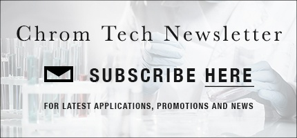 Click Here to Subscribe to the Chrom Tech Newsletter