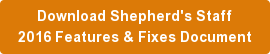 Download Shepherd's Staff 2016 Features & Fixes Document