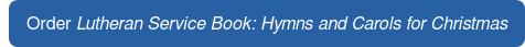 Order Lutheran Service Book: Hymns and Carols for Christmas
